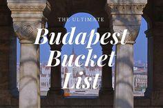 Budapest Bucket List | WORLD OF WANDERLUST