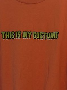 Funny Easy Halloween This Is My Costume Shirt Orange XL Prepare To Scare Tee #PrepareToScare #ShortSleeve