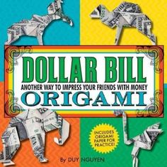 If you've got a dollar, you've got an origami creation! Written for intermediate-to-advanced origami practitioners by well-known expert Duy Nguyen, this collection features 19 fun projects. Five sheet