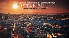 Ufuk Akyıldız Feat. Nino Varon & Zeynep Doruk – Istanbul (DJ Pantelis Of...