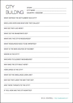 Writing Worksheet – City Building (PDF) Three pages of questions to help bring your fictional city to life. I've always been fascinated by the way cities develop; how they evolve defences, infrastructure, boundaries, and districts. Where they're built, what they're built on, why they're built where they're built, who they're built by… All these questions…