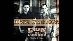 Zezé Di Camargo e Luciano - Eu Vivo Pra te Amar