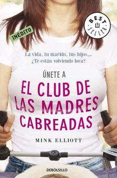 club de las madres cabreadas, el - mink elliott comprar el libro en tu  libreria d7b472d781