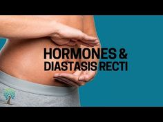 Understanding the influence of these four hormones can be essential to healing diastasis recti.