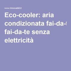 Eco-cooler: aria condizionata fai-da-te senza elettricità