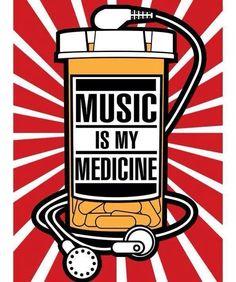 A música é o meu medicamento.