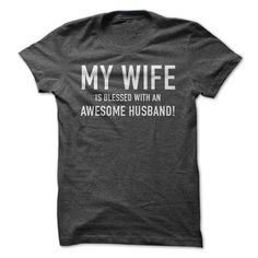 View images & photos of My Wife Is Blessed With An Awesome Husband! Shirt t-shirts & hoodies