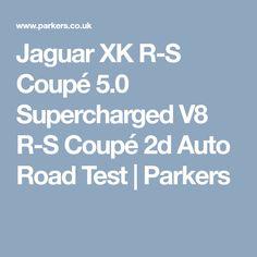 Jaguar XK R-S Coupé 5.0 Supercharged V8 R-S Coupé 2d Auto Road Test | Parkers