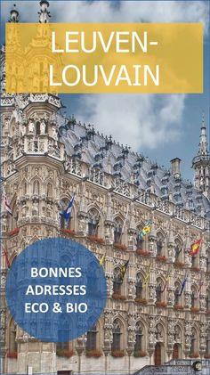 Bonnes adresses bio et écologiques à Louvain (Leuven) Boutique Bio, Belgian Beer, City Photo, Places To Visit, How To Plan, History, Coin, Dreams, Holidays