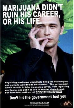 James Franco - Marijuana didn't ruin his career or his life...Legalize Marijuana