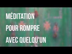 Méditation guidée - Une rupture - YouTube