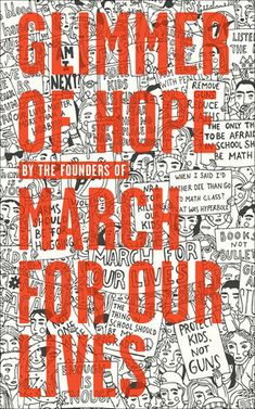 """Read """"Glimmer of Hope How Tragedy Sparked a Movement"""" by The March for Our Lives Founders available from Rakuten Kobo. Glimmer of Hope is the official, definitive book from The March for Our Lives founders. In keeping up with their ongoing. Used Books, Books To Read, Law Books, Children's Books, David Hogg, March For Our Lives, Ya Novels, Penguin Random House, Social Change"""
