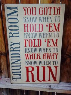 16x24 You Gotta Know When Laundry Sign by WrightAwayDesigns, $59.00