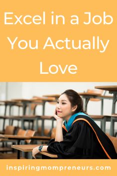 Excel in a Job You Actually Love - Inspiring Mompreneurs Norwich University, Beauty Courses, Leap Of Faith, Ambition, Business Tips, Equality, Dreaming Of You, Passion, Love
