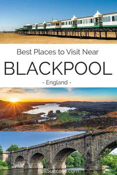 9 Best Places to Visit Near Blackpool, UK (+ Map & Insider Tips) European Destination, European Travel, Travel Europe, Cool Places To Visit, Great Places, Places To Go, England Ireland, England Uk, Blackpool England