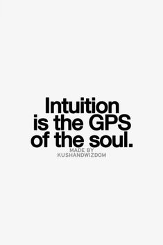 """a mind can lie and a heart may deceive; but a gut will feel the difference and navigate the truth regardless"" -PT on SIXTH SENSE, 'Intuition is the GPS of the soul. Amazing Quotes, Best Quotes, Nouvel An Citation, Path Quotes, Craft Quotes, Quotes About New Year, Popular Quotes, Word Up, Inspirational Books"