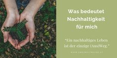 Nachhaltigkeits - ZweimalFreude Magazin Holding Hands, Consumer Behaviour, Mother Earth, One And Only, Hand In Hand