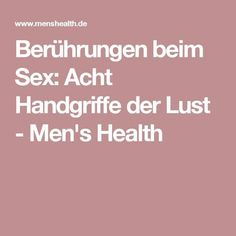 Berührungen beim Sex: Acht Handgriffe der Lust - Men's Health