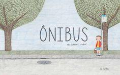 ONIBUS  Pela primeira vez, a menina pega o ônibus sozinha. Como será essa experiência? A obra fala de desafios e da conquista da autonomia. As ilustrações são um espetáculo à parte, com os passageiros representados por animais.