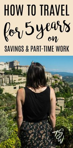 Want to travel long-term? A combination of savings and part-time freelance work could be the perfect solution!