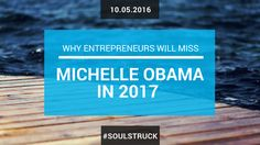 064. Why Entrepreneurs Will Miss First Lady Michelle Obama in 2017