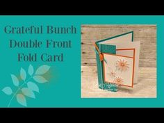 """The Grateful Bunch Bundle is featured in this fancy fold card called a """"Double Front Fold"""". Video tutorial, lots of pictures and cutting dimensions all listed here. Stampin' Up!, card, paper, craft , paper, scrapbook, craft, rubber stamp, hobby, how to, DIY, handmade, Lisa Curcio, technique, creative creases, <a href=""""http://www.lisasstampstudio.com"""" rel=""""nofollow"""" target=""""_blank"""">www.lisasstampstu...</a>"""