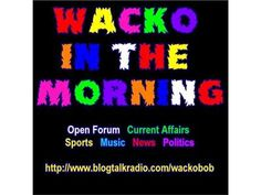 Wacko in the Morning - This One Is For Michelle 11/20 by The Wacko Network | Entertainment Podcasts