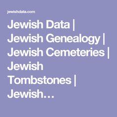 Jewish Data   Jewish Genealogy   Jewish Cemeteries   Jewish Tombstones   Jewish…