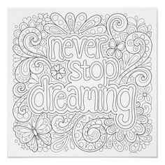 Love Coloring Pages, Printable Adult Coloring Pages, Coloring Books, Free Coloring, Colouring Sheets For Adults, Kids Coloring, Coloring Pages Inspirational, Never Stop Dreaming, To Color