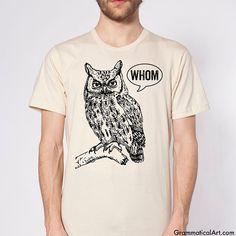 Owl Shirt Grammar Shirt Who Whom Men's Shirt Men's T-Shirt English Teacher Gift for Teachers Editor Cool Funny T Shirt Man Typography Tshirt Grammar Mug, Bad Grammar, T-shirt Humour, Owl Shirt, Tee Shirt Homme, The Ordinary, American Apparel, Types Of Shirts, Funny Tshirts