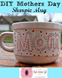 How to make a Mothers Day Sharpie Mug. This is a great gift idea that kids can make.