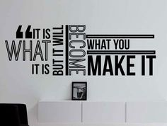 It Is What It Is but It Will Become What You Make It Inspirational Typography Quote Wall Decal Office Home Décor 42x15 Inches