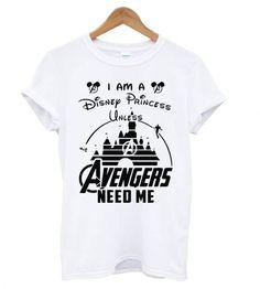 I am a Disney Princess unless Avengers need me t shirt - Fandom Shirts - Ideas of Fandom Shirts - I am a Disney Princess unless Avengers need me t shirt Funny Outfits, Disney Outfits, Cute Outfits, Disney Princess Outfits, Cute Shirts, Funny Shirts, Funny Disney Shirts, Nerdy Shirts, Marvel Clothes