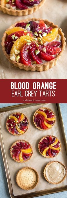 Blood Orange Earl Grey Tarts: little pâte brisée tart shells filled with earl grey pastry cream and topped with blood orange segments and crushed pistachio.