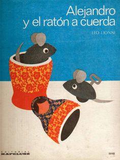 """Alejandro y el ratón a cuerda Leo Lionni (texto e ilustraciones) Traducción de Verena Kull Buenos Aires, Editorial Kapeluz, 1975.  """"Un día, cuando no había nadie en la casa, Alejandro oyó un chirrido en la habitación de Anita. Entró a hurtadillas y... ¿qué vio? Otro ratón. Pero no un ratón común, como él. en lugar de patas tenía dos rueditas pequeñas y en su espalda había una llave. —¿Quién eres tú? —preguntó Alejandro."""""""