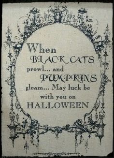 When black cats prowl and pumpkins gleam Halloween poster Halloween Playlist, Diy Halloween, Halloween Vintage, Halloween Poems, Days Until Halloween, Theme Halloween, Halloween Images, Halloween Signs, Halloween Projects