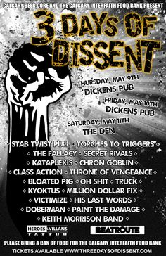 3 Days of Dissent - Full line-up for the festival has been announced! Featuring local Calgary rock, punk and metal acts while raising awareness and collecting donations for the Calgary Food Bank.