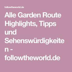 Alle Garden Route Highlights, Tipps und Sehenswürdigkeiten - followtheworld.de