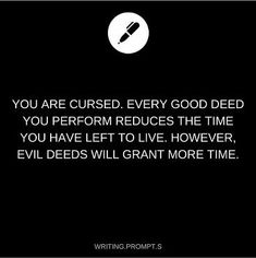 Every good deed. : writing prompt - you mean traffic violations will null out the effects of being a decent person? Fiction Writing Prompts, Daily Writing Prompts, Book Prompts, Creative Writing Prompts, Writing Challenge, Book Writing Tips, Writing Words, Writing Skills, Dialogue Prompts