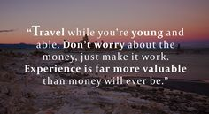 inspirational travel quotes | These 6 Inspirational Travel quotes will certainly give you the travel ...