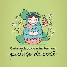 """""""Cada pedaço de mim tem um pedaço de você"""" - www.carinhas.com.br"""