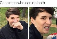 PHIL GOT HIMSELF A MAN WHO CAN DO BOTH