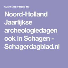 Noord-Holland Jaarlijkse archeologiedagen ook in Schagen - Schagerdagblad.nl