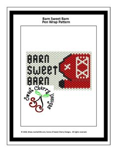 Barn Sweet Barn designed by Sweet Cherry Designs Creating A Business Plan, Business Planning, Supportive Husband, Wrap Pattern, Just Believe, Sweet Cherries, Peyote Stitch, Scripture Verses, Jesus Quotes