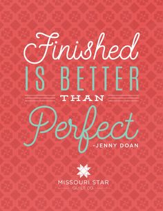 Raise your hand if you agree! Even the best quilters make mistakes. From the wise words of Jenny, Don't die over it! Finished is better than perfect! Quilting Quotes, Quilting Tips, Quilting Tutorials, Quilting Projects, Sewing Humor, Sewing Quotes, Quilt Labels, Missouri Star Quilt, Quilting For Beginners