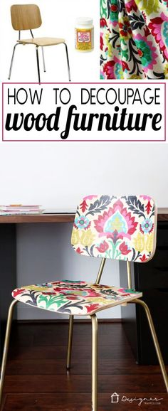 diy furniture chair Did you know you can decoupage furniture to get an quot; look on a tiny budget Come check out how to quot; a chair with Mod Podge and fabric! Diy Furniture Chair, Refurbished Furniture, Repurposed Furniture, Furniture Projects, Furniture Makeover, Vintage Furniture, Painted Furniture, Furniture Design, Furniture Plans