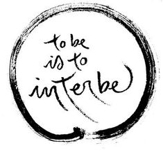 Thich Nhat Hanh Calligraphy -- To Be Is To Interbe