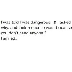 I was told I was dangerous