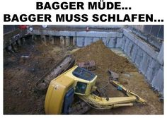 Bagger ist müde...