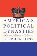 America's political dynasties from Adams to Clinton